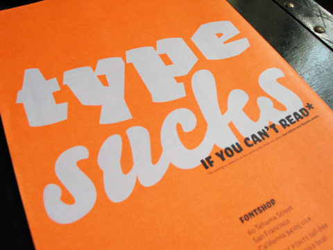 Font 004's back cover, reading 'type sucks (if you can't read)*'.